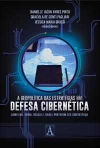 Pré-venda: A Geopolítica das Estratégias em Defesa Cibernética