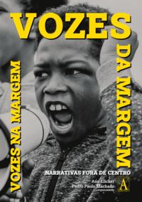 Vozes da Margem, Vozes na Margem: narrativas fora de centro